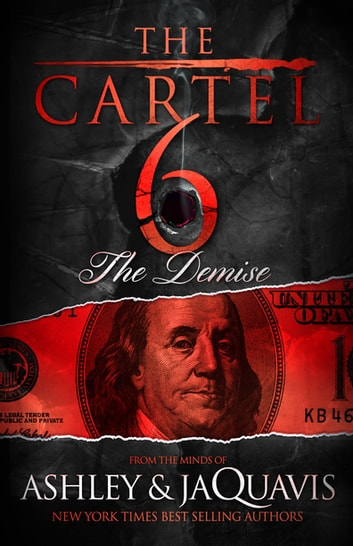 The Cartel 6: The Demise ebook by Ashley & JaQuavis