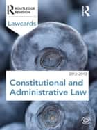 Constitutional and Administrative Lawcards 2012-2013 ebook by Routledge