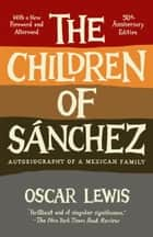 The Children of Sanchez - Autobiography of a Mexican Family ebook by Oscar Lewis