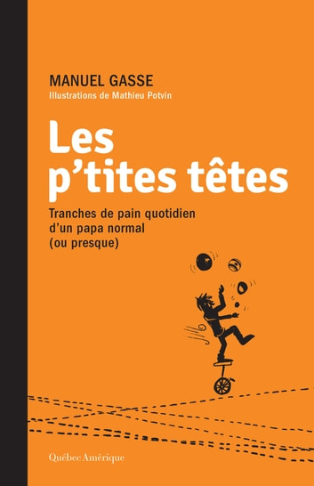 Les p'tites têtes - Tranches de pain quotidien d'un papa normal (ou presque) ebook by Manuel Gasse