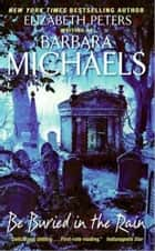Be Buried in the Rain ebook by Barbara Michaels