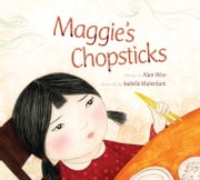 Maggie's Chopsticks ebook by Alan Woo,Isabelle Malenfant