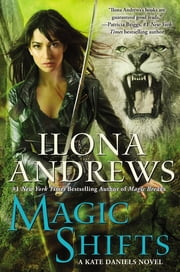 Magic Shifts - A Kate Daniels Novel ebook by Ilona Andrews