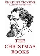 The Christmas Books ebook by Charles Dickens