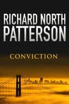 Conviction ebook by Richard North Patterson, Richard Patterson