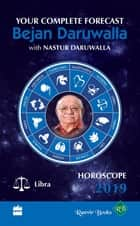 Horoscope 2019: Your Complete Forecast, Libra ebook by Bejan Daruwalla