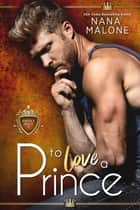 To Love a Prince ebook by