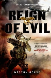 Reign of Evil - A SEAL Team 666 Novel ebook by Weston Ochse