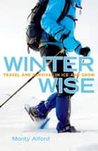 Winter Wise ebook by Monty Alford