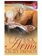 Back in Your Arms ebook by Cecily French