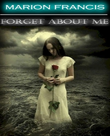 Forget About Me ebook by Marion Francis