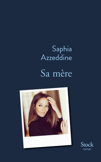 Sa mère ebook by Saphia Azzeddine