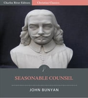 Seasonable Counsel or Advice to Sufferers (Illustrated Edition) ebook by John Bunyan