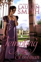 Tempting the Footman ebook by Lauren Smith