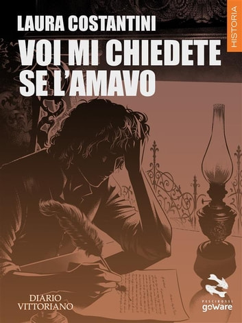Voi mi chiedete se l'amavo. Diario vittoriano Vol. 4 eBook by Laura Costantini