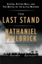 The Last Stand ebook by Nathaniel Philbrick
