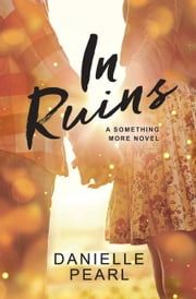 In Ruins ebook by Danielle Pearl