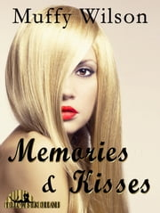 Memories & Kisses ebook by Muffy Wilson