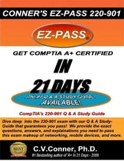 Comptia A+ in 21 Days: The 220-901 Studyguide ebook by C.V. Conner