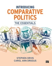 Introducing Comparative Politics - The Essentials e-bok by Stephen Orvis, Carol Ann Drogus