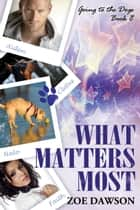 What Matters Most ebook by Zoe Dawson