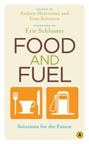 Food and Fuel - Solutions for the Future ebook by Evan Solomon,Andrew Heintzman