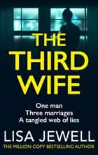 The Third Wife - From the number one bestselling author of The Family Upstairs ebook by