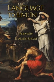 Language to Live In ebook by R. Allen Shoaf