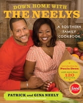Down Home with the Neelys ebook by Pat Neely,Gina Neely,Paula Disbrowe