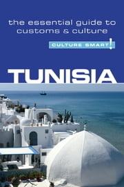 Tunisia - Culture Smart! - The Essential Guide to Customs & Culture ebook by Gerald Zarr