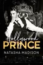 Hollywood Prince ebook by Natasha Madison