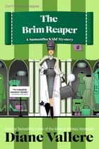 The Brim Reaper - Samantha Kidd Humorous Mystery Series, #3 ebook by Diane Vallere