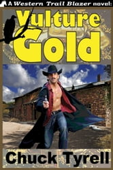Vulture Gold ebook by Chuck Tyrell