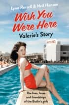 Valerie's Story (Individual stories from WISH YOU WERE HERE!, Book 3) ebook by