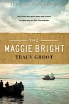 The Maggie Bright - A Novel of Dunkirk eBook by Tracy Groot