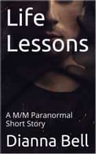 Life Lessons ebook by Dianna Bell