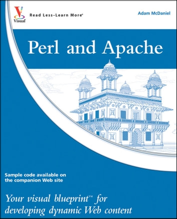 Perl and Apache - Your visual blueprint for developing dynamic Web content ebook by Adam McDaniel