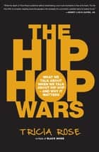The Hip Hop Wars ebook by Tricia Rose
