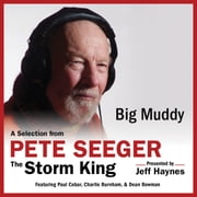 Big Muddy - A Selection from Pete Seeger: The Storm King audiobook by Pete Seeger