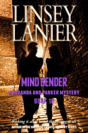 Mind Bender - A Miranda and Parker Mystery, #10 ebook by Linsey Lanier
