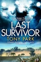 Last Survivor ebook by Tony Park