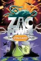 Zac Power Special Files #7: The Volcano Files ebook by