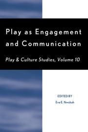 Play as Engagement and Communication ebook by Eva E. Nwokah