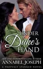 Under a Duke's Hand ebook by