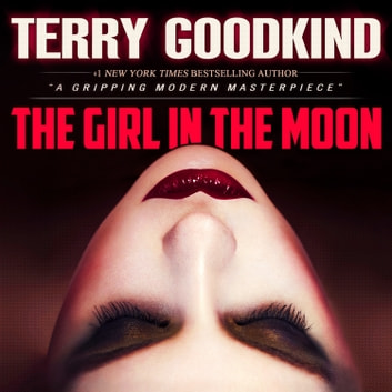 The Girl in the Moon (Angela Constantine Series Book #1) - Terry Goodkind