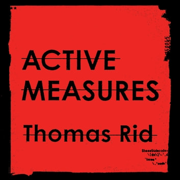 Active Measures - A History of Disinformation audiobook by Thomas Rid