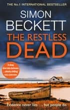 The Restless Dead - The unnervingly menacing David Hunter thriller ebook by Simon Beckett