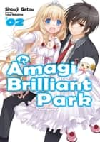 Amagi Brilliant Park: Volume 2 ebook by Shouji Gatou