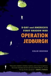 Operation Jedburgh - D-Day and America's First Shadow War ebook by Colin Beavan