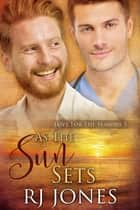 As the Sun Sets (Love for the Seasons, #3) ebook by RJ Jones
